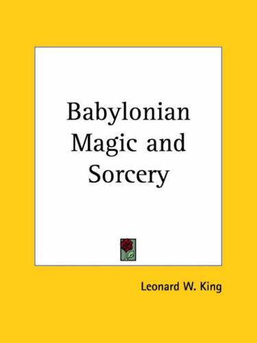 Download Babylonian Magic and Sorcery