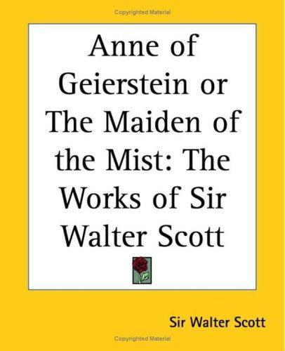 Anne Of Geierstein Or The Maiden Of The Mist