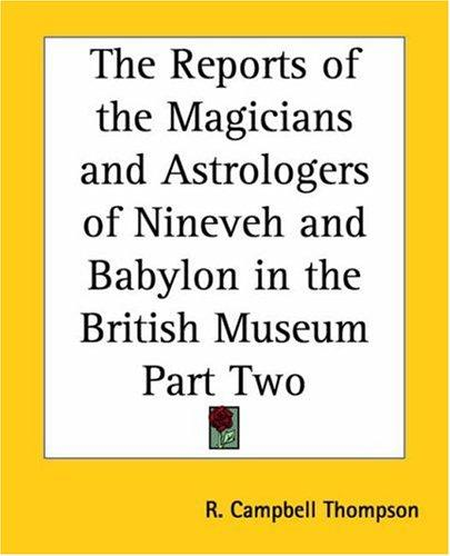 The Reports Of The Magicians And Astrologers Of Nineveh And Babylon In The British Museum