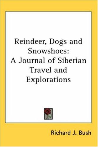 Download Reindeer, Dogs and Snowshoes