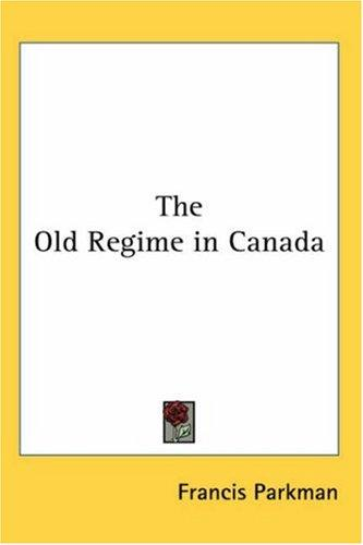 The Old Regime in Canada