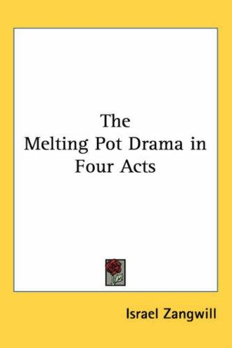 Download The Melting Pot Drama in Four Acts