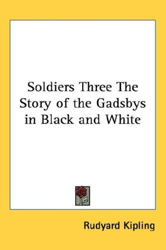 Download Soldiers Three The Story of the Gadsbys in Black and White