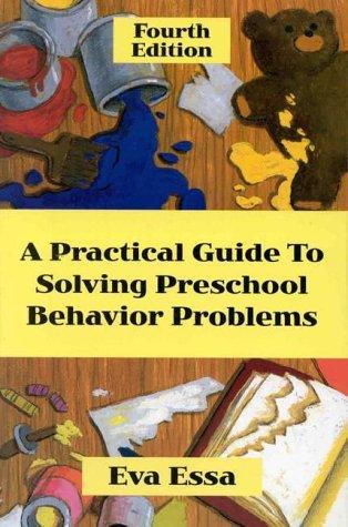 A practical guide to solving preschool behavior problems