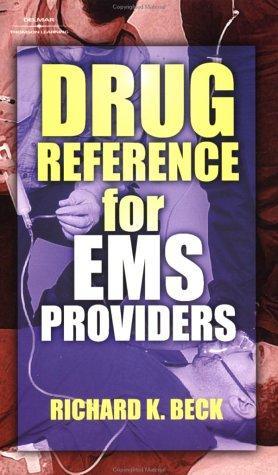 Drug Reference for EMS Providers Richard K. Beck