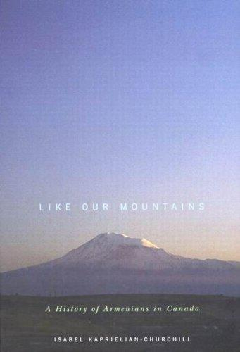 Like Our Mountains by Isabel Kaprielian-Churchill