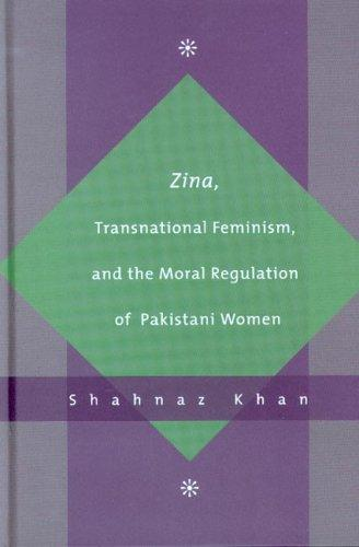 Download Zina, Transnational Feminism And the Moral Regulation of Pakistani Women