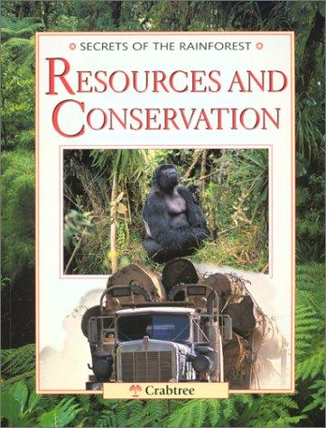 Resources and Conservation (Secrets of the Rainforest)