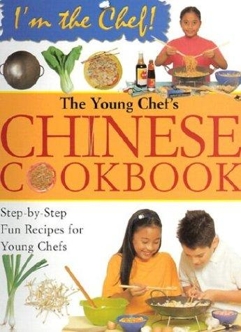 Download The Young Chef's Chinese Cookbook (I'm the Chef)