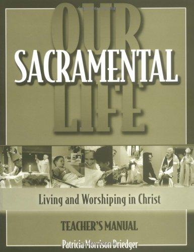 Our Sacramental Life