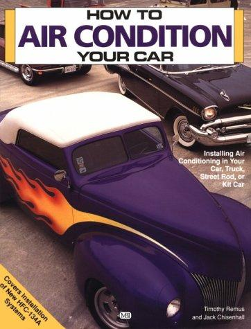 How to air condition your car by Timothy Remus