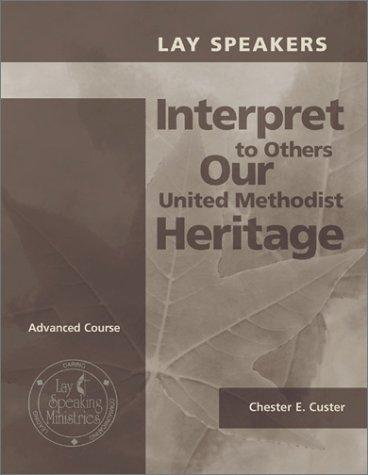 Download Lay Speakers Interpret to Others Our United Methodist Heritage