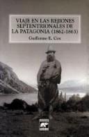 Download Viaje en las rejiones septentrionales de la Patagonia, 1862-1863
