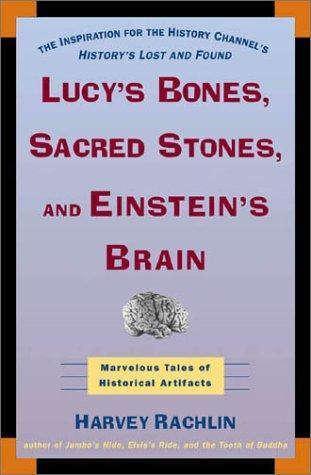 Lucy's Bones, Sacred Stones & Einstein's Brain