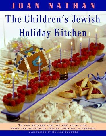Image for The Children's Jewish Holiday Kitchen: 70 Fun Recipes for You and Your Kids, from the Author of Jewish Cooking in America