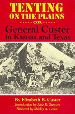 Download Tenting on the plains, or, General Custer in Kansas and Texas