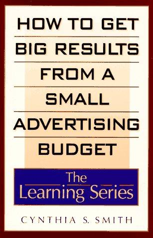 Download How to get big results from a small advertising budget