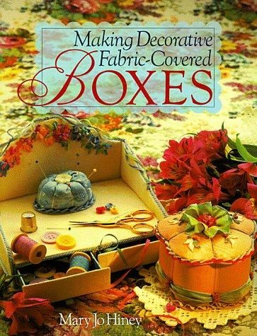 Download Making Decorative Fabric-Covered Boxes