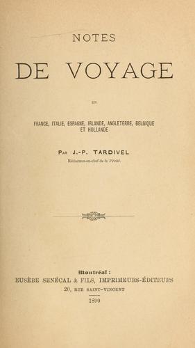 Notes de voyage en France, Italie, Espagne, Irlande, Angleterre, Belgique, et Hollande