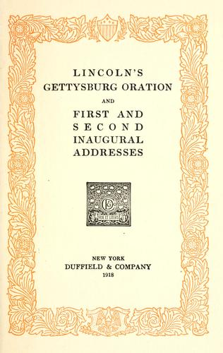 Lincoln's Gettysburg oration and first and second inaugural addresses.