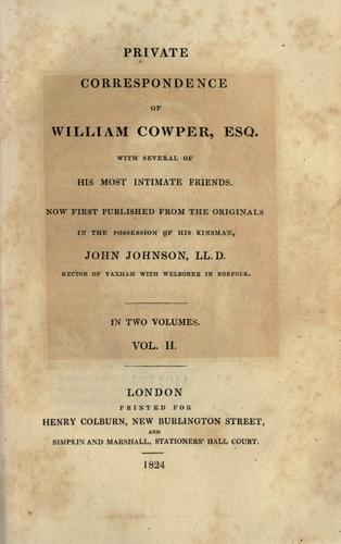 Private correspondence of William Cowper, esq. with several of his most intimate friends.