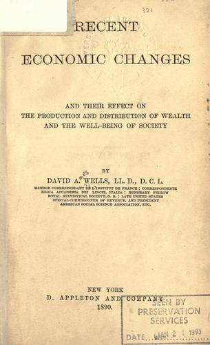 Download Recent economic changes and their effect on the production and distribution of wealth and the well-being of society.