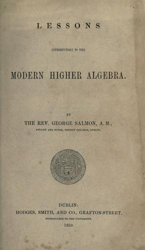 Download Lessons introductory to the modern higher algebra