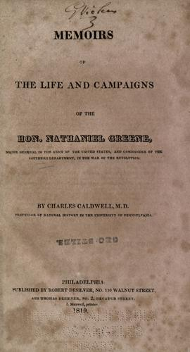 Download Memoirs of the life and campaigns of the Hon. Nathaniel Greene, major general in the army of the United States, and commander of the Southern department, in the war of the revolution
