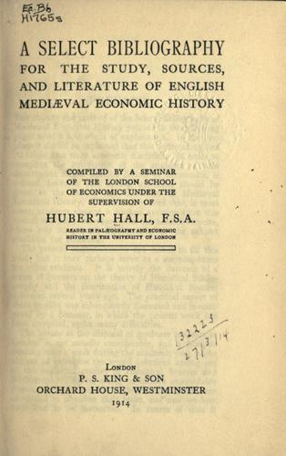 A select bibliography for the study, sources, and literature of English Mediaeval economic history