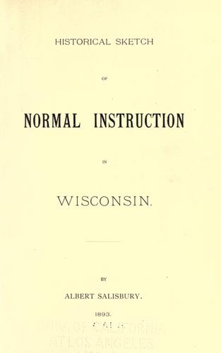 Historical sketch of normal instruction in Wisconsin.