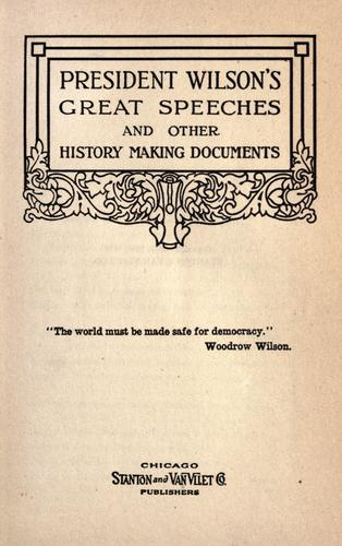Download President Wilson's great speeches and other history making documents.