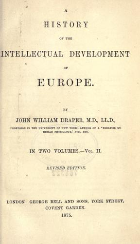 Download History of the intellectual development of Europe.