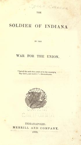The soldier of Indiana in the war for the Union