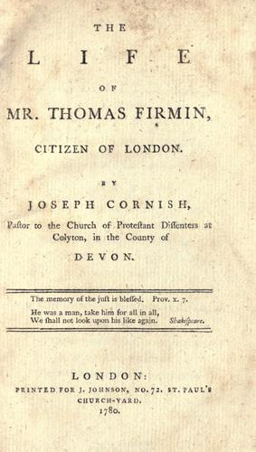 The life of Mr. Thomas Firmin, citizen of London.