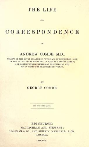 Download The life and correspondence of Andrew Combe.