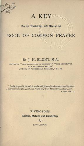 A key to the knowledge and use of the Book of Common Prayer.