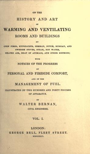 On the history and art of warming and ventilating rooms and buildings …