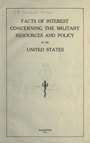 Facts of interest concerning the military resources and policy of the United States.