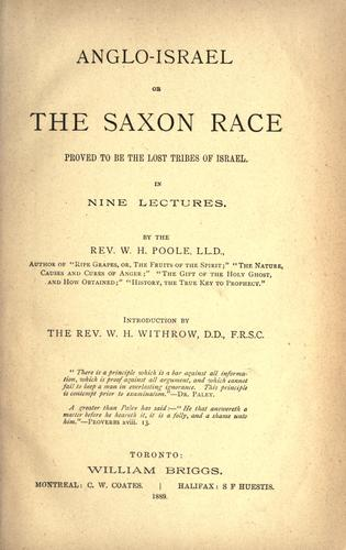 Anglo-Israel, or, The Saxon race proved to be the lost tribes of Israel
