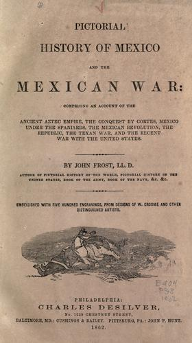 Pictorial history of Mexico and the Mexican War