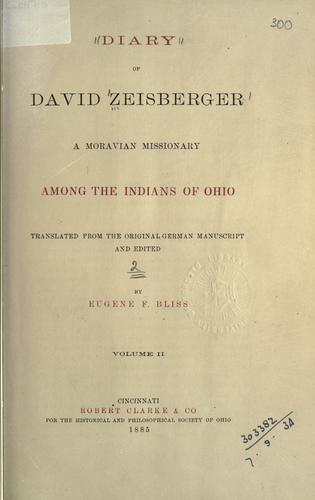 Download Diary of David Zeisberger, a Moravian missionary among the Indians of Ohio