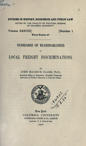 Download Standards of reasonableness in local freight discriminations.