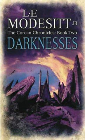 Darknesses (Corean Chronicles, Book 2) by Modesitt, L. E., Jr