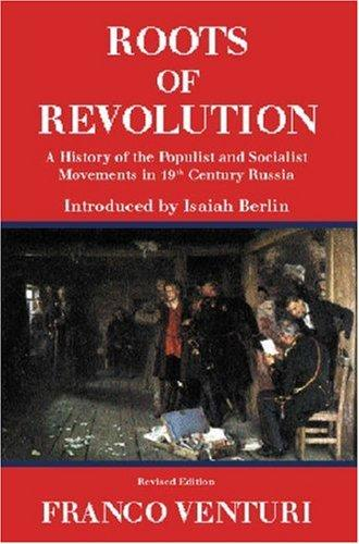 Image for Roots of Revolution: A History of the Populist and Socialist Movements in 19th Century Russia