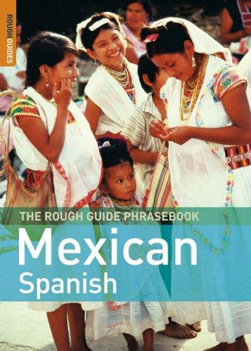 Download The Rough Guide to Mexican Spanish Dictionary Phrasebook 3 (Rough Guide Phrasebooks)