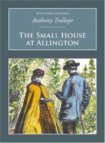 The Small House at Allington (Nonsuch Classics)