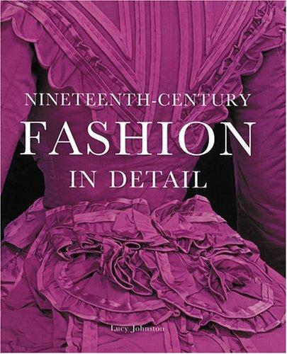Nineteenth-Century Fashion in Detail, Johnston, Lucy