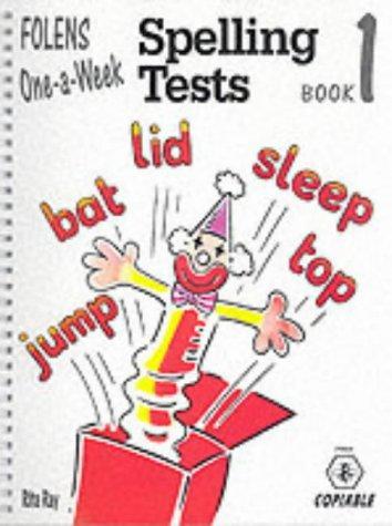 Download One-a-Week Spelling Tests (Spelling Tests: One-a-week)