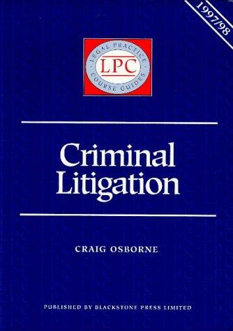 Criminal Litigation (Legal Practice Course Guides)