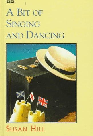 A Bit of Singing and Dancing (ISIS Large Print)